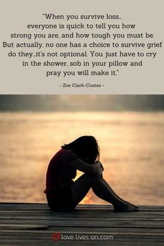 """SO well put.this miscarriage quote from Zoe Clark-Coates expresses her feelings about surviving loss after her miscarriage - """"no one has a choice to survive grief do they -it's not optional. You just have to cry in the shower,sob in your pillow and pray Crying In The Shower, Miscarriage Quotes, Grief Poems, Grief Quotes Child, Grief Quotes Mother, Quotes About Grief, Quotes About Loss, Miss My Mom, Miss You Daddy"""