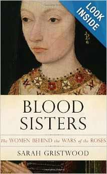 Blood Sisters: The Women Behind the Wars of the Roses: Sarah Gristwood: 9780465018314: Amazon.com: Books