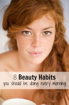 8 Morning beauty habits you should do every day