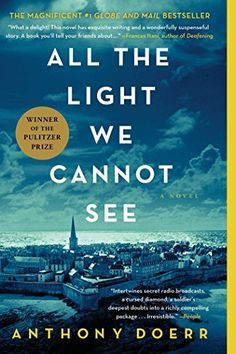 All the Light We Cannot See: A Novel by Anthony Doerr http://www.amazon.ca/dp/150110456X/ref=cm_sw_r_pi_dp_.os0vb0EX4DK0