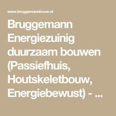 Bruggemann Energiezuinig duurzaam bouwen (Passiefhuis, Houtskeletbouw, Energiebewust) - Nieuws