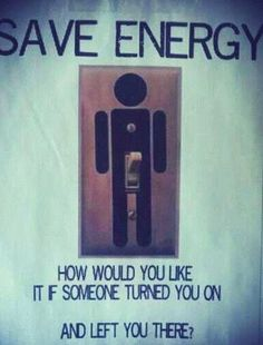save energy.....wow reallly