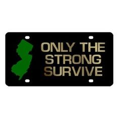Only The Strong Survive License Plate