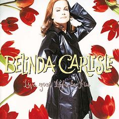 Belinda Carlisle - Live Your Life Be Free at Discogs Steven Mcdonald, Belinda Carlisle, Cds For Sale, Dance With You, Summer Rain, Little Black Books, Billboard Hot 100, Together Forever