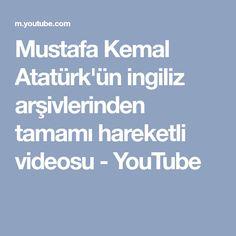 Mustafa Kemal Atatürk'ün ingiliz arşivlerinden tamamı hareketli videosu - YouTube