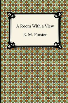 A Room with a View Love this book. Great movie, too.