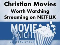Christian Movies Worth Watching on Netflix - Updated frequently   http://wp.me/p2h0sa-2sA