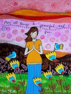 I love this sweet prayer to the universe. This painting is a reflection of that kindness.