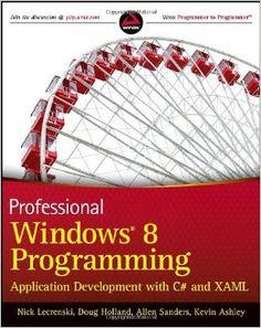 Professional Windows 8 programming : application development with C# and XAML / Nick Lecrenski ... [et al.]