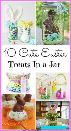 10 Cute Easter Treats In A Jar More ideas follow me at www.pinterest.com/inspireandmake