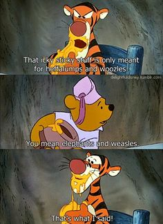Heffalumps and Woozles,,, OMG when I was little I thought that Heaffalumps and Woozles were a different kind of animal that the writer created!