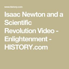 Isaac Newton and a Scientific Revolution Video - Enlightenment - HISTORY.com