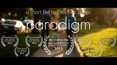 Paradigm (04:30) Directed by Stephen Boyer A short narrative film about two children using their combined memories to rationalize the actions of their parents.