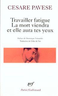 Travailler fatigue – La Mort viendra et elle aura tes yeux – Poésies variées - Poésie/Gallimard - GALLIMARD - Site Gallimard