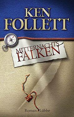 Mitternachtsfalken: Roman: Amazon.de: Ken Follett, Christel Rost, Till R. Lohmeyer: Bücher
