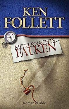 Mitternachtsfalken: Roman: Amazon.de: Ken Follett, Christel Rost, Till R. Lohmeyer: Bücher