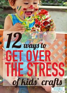 'Tis the season for getting stressed out while doing kids' crafts! Here's 12 realistic ways to get over the mess and hassle (from a homeschool mom of four)  Vibrant Homeschooling