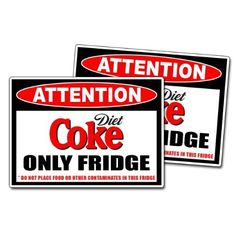 Diet Coke Only -  Warning Sticker - I need this for my mini fridge in the studio