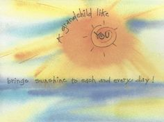 A grandchild like you my dear Hayley  ˘◡˘  brings sunshine to each and every day!!!