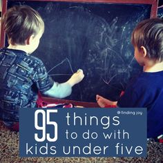 95 Things to do with Kids Under Five. What an awesome list! Get ready for a fun weekend :)
