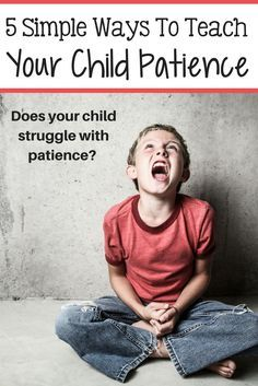 Does your child struggle with finding patience? If so don't worry! We've got ya covered! Here are 5 easy things you can start doing right now to help teach your children how to be patient once and for all!