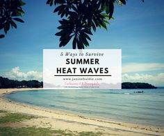 5 Ways to Survive Summer Heat Waves - Confessions of a Mommyaholic #heat #summer…