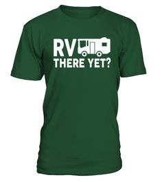 Clear RV There Yet  #gift #idea #shirt #image #funny #campingshirt #new
