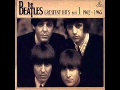 ▶ THE BEATLES - ALBUM GREATEST HITS 1962-1965 - LOS GRANDES EXITOS DE SU PRIMERA ETAPA - MIX - YouTube