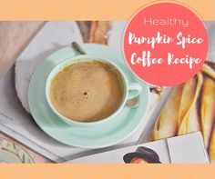 #Healthy #PumpkinSpice #Coffee recipe