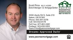 Scott Price MLO-142988 Branch Manager/ Sr. Mortgage Banker SALEM BRANCH  https://pacresmortgage.com/banker/scott-price  https://www.facebook.com/teampriceoregon/