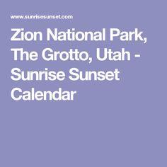 Zion National Park, The Grotto, Utah - Sunrise Sunset Calendar