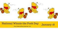 NATIONAL WINNIE THE POOH DAY National Winnie the Pooh Day is observed annually on January Author A. Milne brought the adorable, honey-loving bear to life in his stories which also featured…