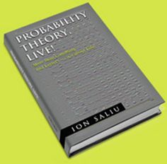 Ion Saliu accomplished a great goal by publishing his impact book: Probability Theory, Live: More Than Gambling and Lottery, It's about Life.