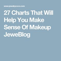 27 Charts That Will Help You Make Sense Of Makeup JeweBlog