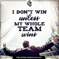 Unless my whole team wins... Make Money Online, How To Make Money, Opportunity, Inspiration, Biblical Inspiration, Inspirational, Inhalation