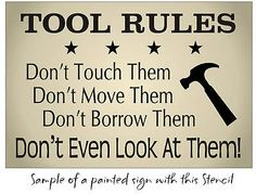 Dad STENCIL Tool Rules Hammer Stars Dont Touch Borrow Man Cave Sign U Paint Sm.