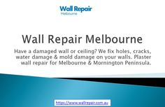 Wall Repair Melbourne has a 100% success rate in repairing and painting all plaster damage, on your wall or ceiling so it can't be seen that the damage was ever there.