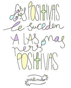 Láminas positivas de QuiéreteMucho:  Las cosas posi+ivas le suceden a las personas posi+ivas----} @quieretemucho_ Cute Sentences, Mr Wonderful, More Words, I Feel Good, Carpe Diem, Me Quotes, Wisdom, Texts, Motivation