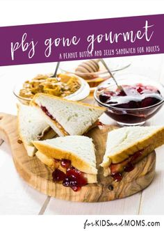 PBJ Gone Gourmet Recipe Peanut Butter and Jelly Sandwich for Adults via @forkidsandmoms  Lunch ideas