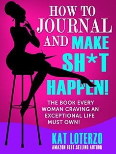 How to Journal and Make Sh*t Happen!: The Book Every Woman Craving an Exceptional Life Must Own! by Kat Loterzo http://www.amazon.com/dp/B00J7YIQRY/ref=cm_sw_r_pi_dp_mYh-wb124NPT4