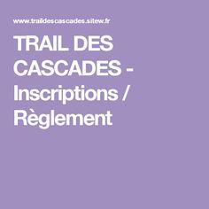 TRAIL DES CASCADES - Inscriptions / Règlement