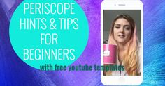 Periscope Hints and tips on how to use periscope via Mermaid Gossip - Free Periscope Youtube Template