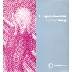 O Expressionismo / Guinsburg, J. / Perspectiva / 2002