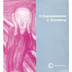O Expressionismo / Guinsburg, J. / Perspectiva / 2002