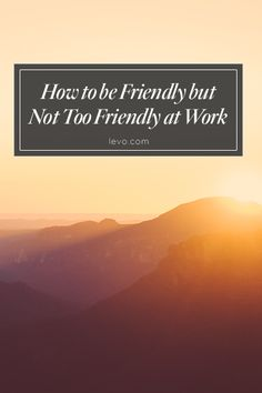 What to consider when befriending your #coworkers. www.levo.com #levoleague
