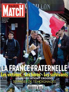 Numéro spécial : La France debout, fraternelle. Les victimes, les héros, les survivants. Un grand dossier et une enquête de toute la rédaction de Paris Match, des dizaines de témoignages.