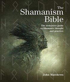 The Shamanism Bible: The Definitive Guide to Shamanic Thought and Practice « Shamanista #GeorgeTupak