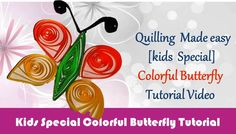 DIY: Butterfly Paper Quilling colorful Butterfly  video tutorial - Kids Special