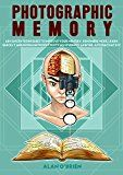 Free Kindle Book -   PHOTOGRAPHIC MEMORY: Advanced Techniques To Improve Your Memory, Remember More, Learn Quickly And Increase Productivity As Students, Lawyer, Accountant Etc