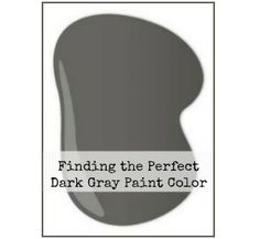 Driven By Décor: Finding The Perfect Dark Gray Paint Color